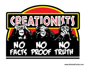 Creationists – No Facts, No Proof, No Truth