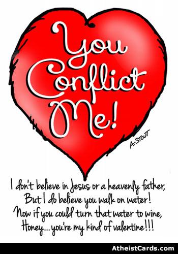 You Conflict Me - Nonbeliever's Valentine